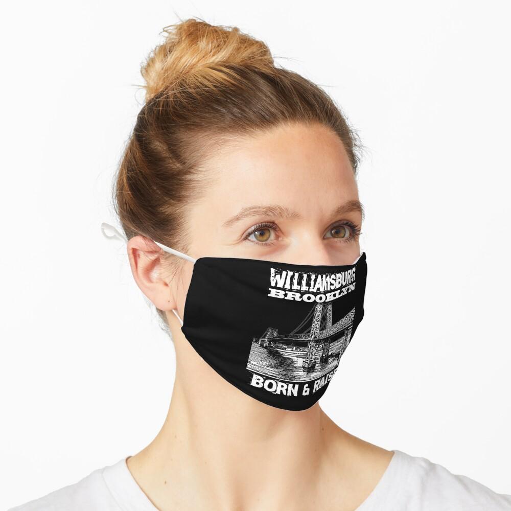 Williamsburg Brooklyn Born & Raised Design Mask