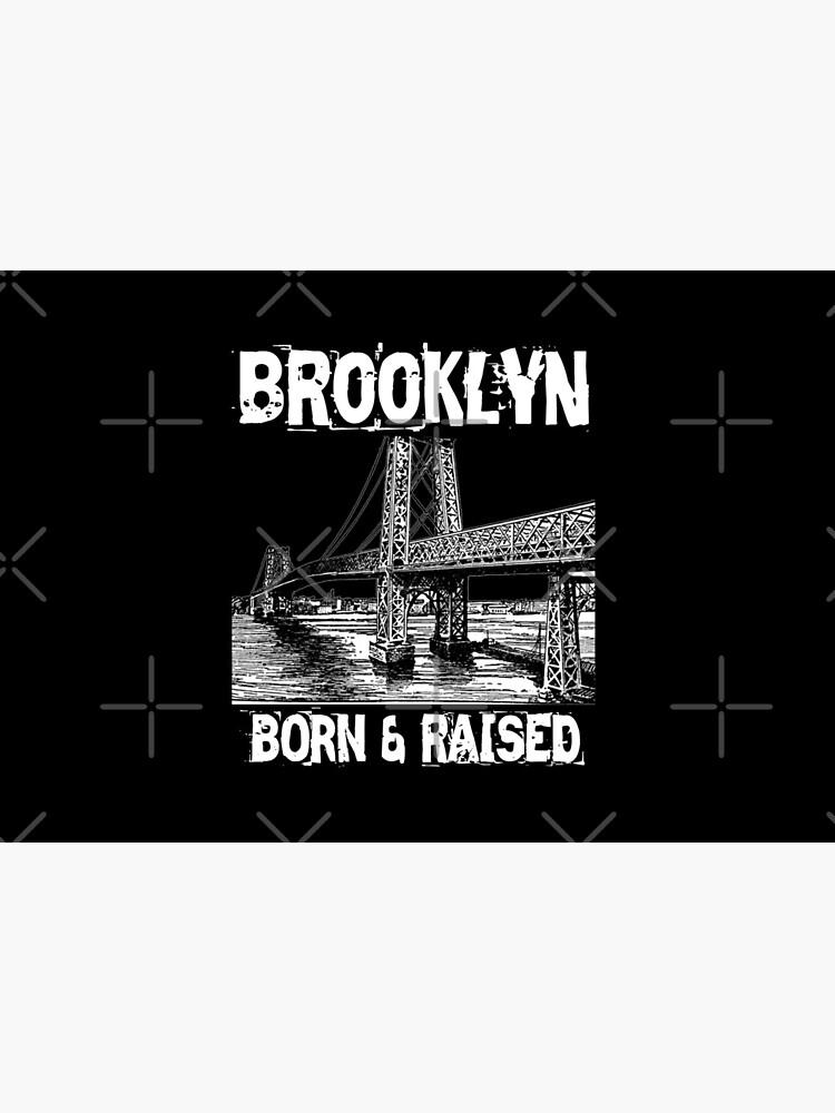 Brooklyn Born & Raised Design by Mbranco