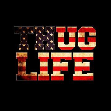 Thug Life by lastinclass