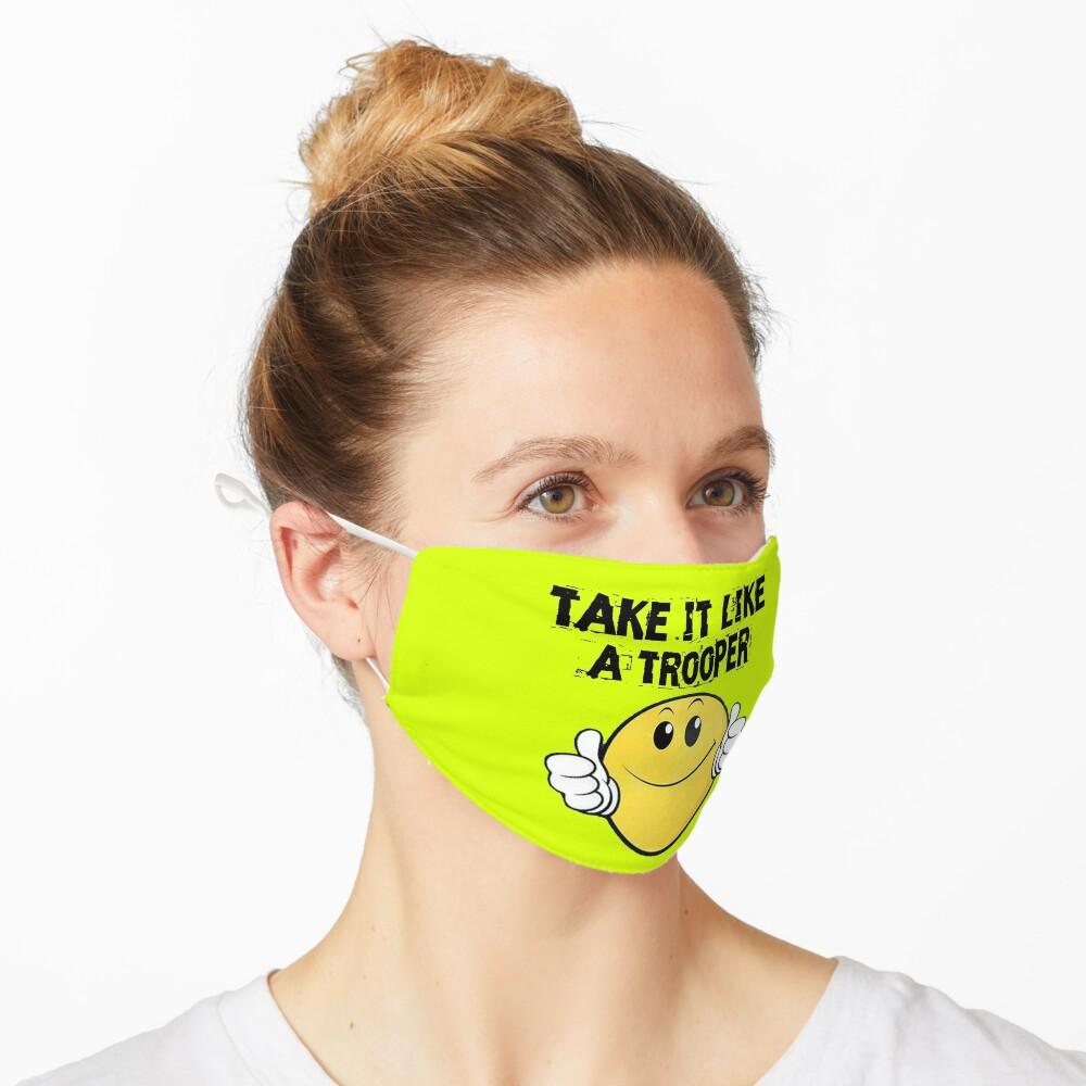 Take It Like A Trooper Mask