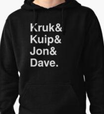 Kruk& Kuip& Jon& Dave. Pullover Hoodie
