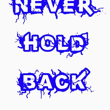 NEVERHOLDBACK by NeverHoldBack