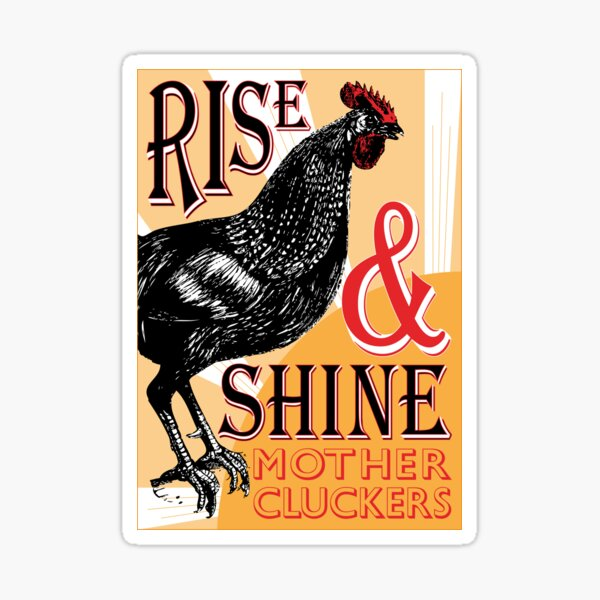 Rise and Shine Mother Cluckers | Vintage Rooster | Nature's Alarm Clock |  Sticker