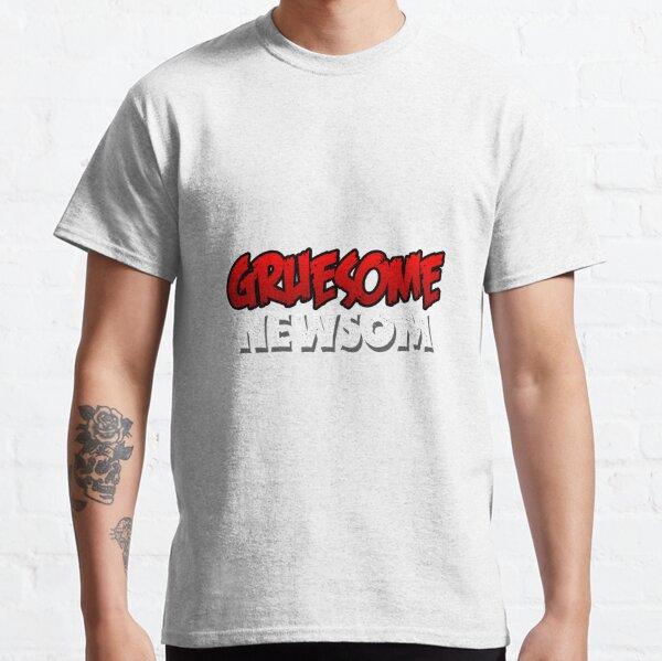 Gruesome Newsom Classic T-Shirt
