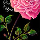'A Rose For You', Greeting Card or Small Print by luvapples downunder/ Norval Arbogast
