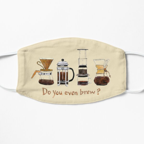 Do you even brew?  Mask