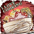 I Love Cooking by Mental Itch