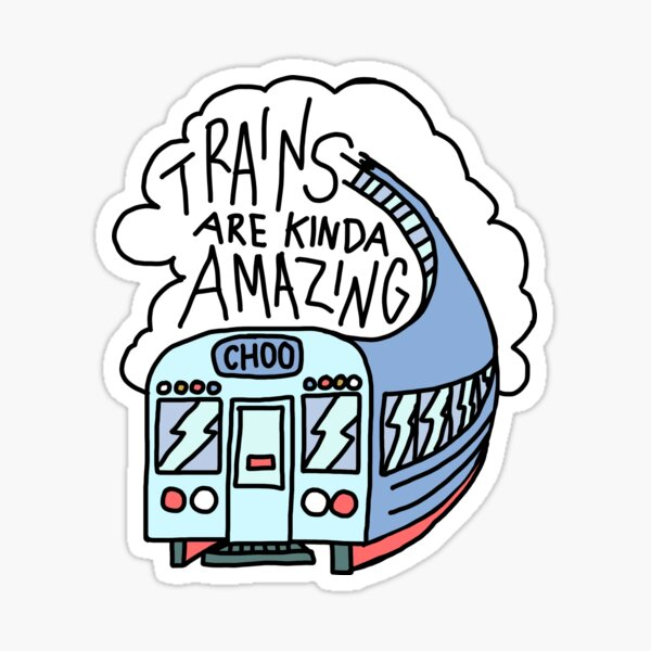 Trains Are Kinda Amazing Sticker