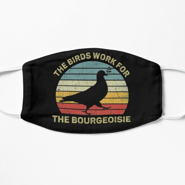 The Birds Work for the Bourgeoisie Flat Mask