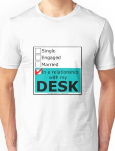 In A Relationship With My Desk Unisex T-Shirt