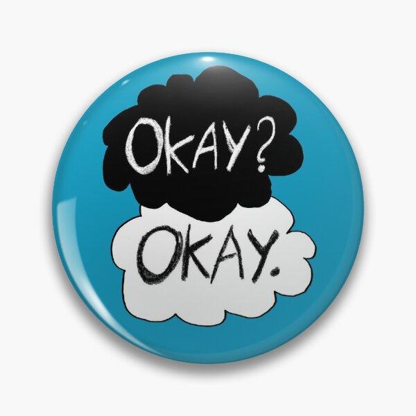 Okay? Okay.  Pin