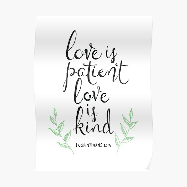 Love Is Patient, Love Is Kind Poster