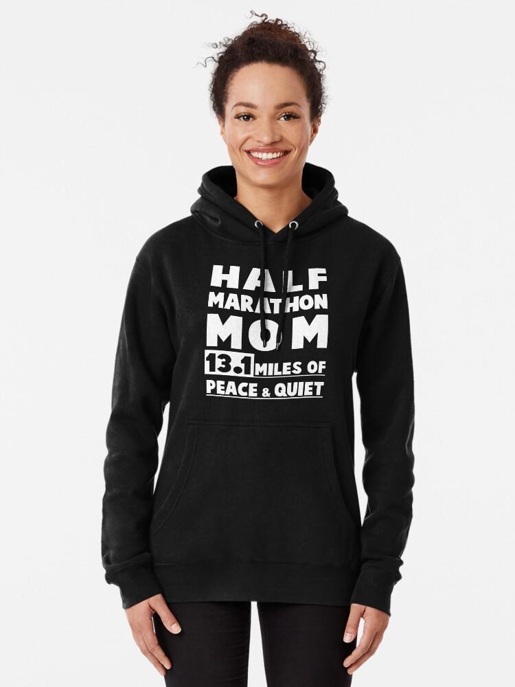 Hoodie Half-Marathon Mom Best Mothers Day or Birthday Gift or Birthday Gift