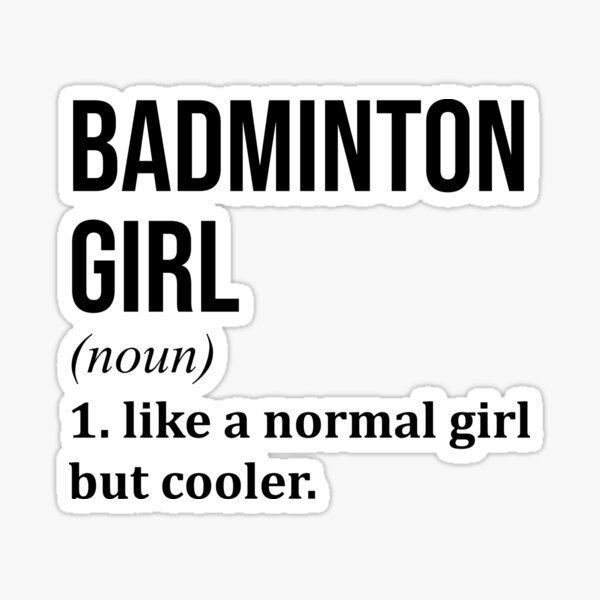 Badminton Girl Funny Quote Sticker