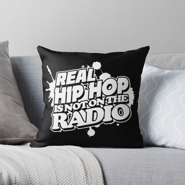 Real Hip Hop Is Not On The Radio Throw Pillow