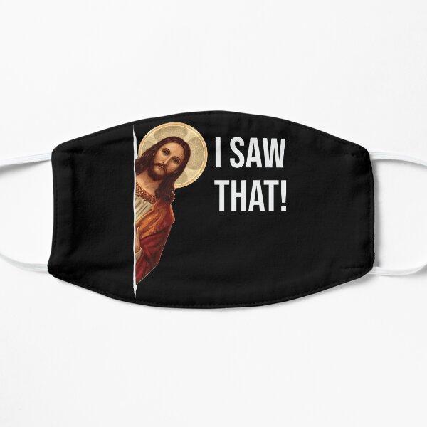 Jesus Meme I Saw That Flat Mask