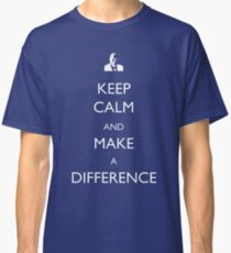 Keep Calm and Make a Difference Classic T-Shirt