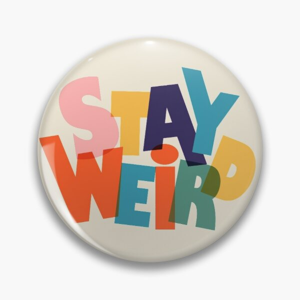 STAY WIERD - colorful typography Pin
