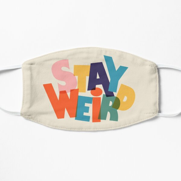 STAY WIERD - colorful typography Mask