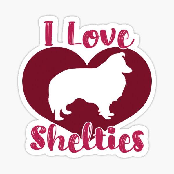I Love Shelties Sticker