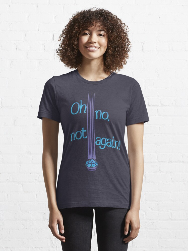 Alternate view of Oh No, Not Again! Essential T-Shirt