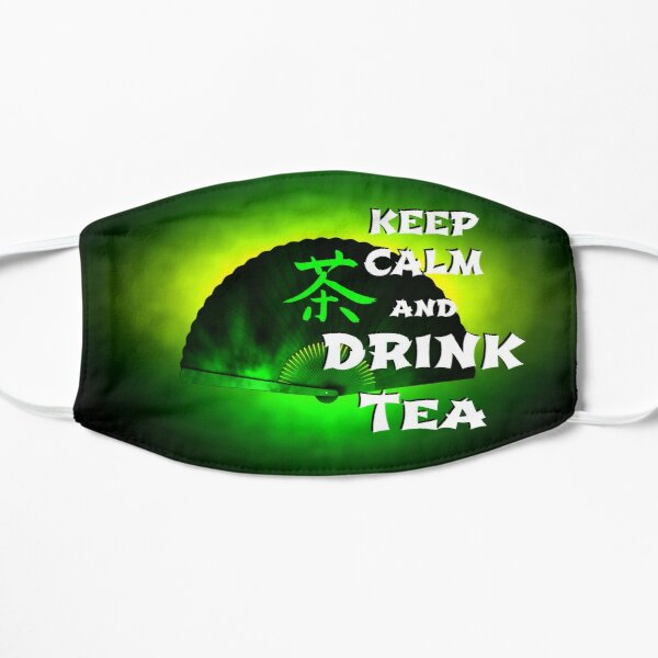 Keep Calm And Drink Tea - green tea Mask