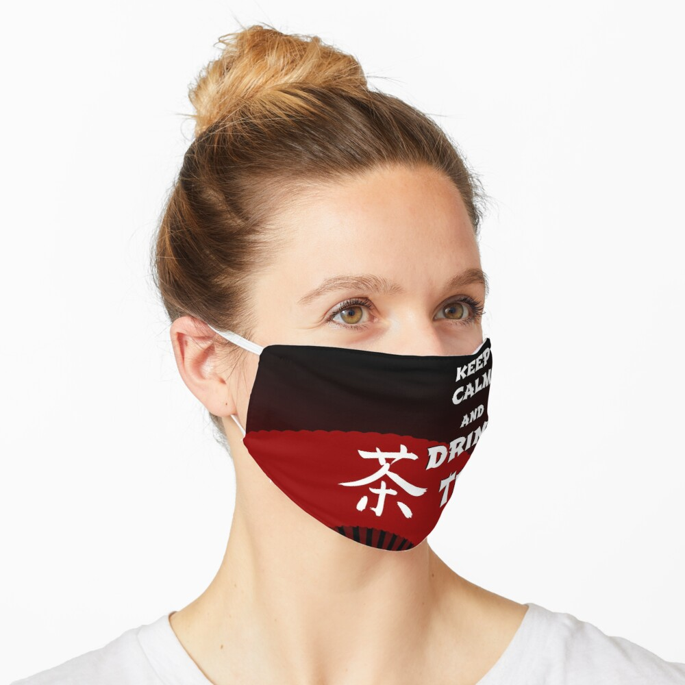 Keep Calm and Drink Tea - dark asia edition Mask