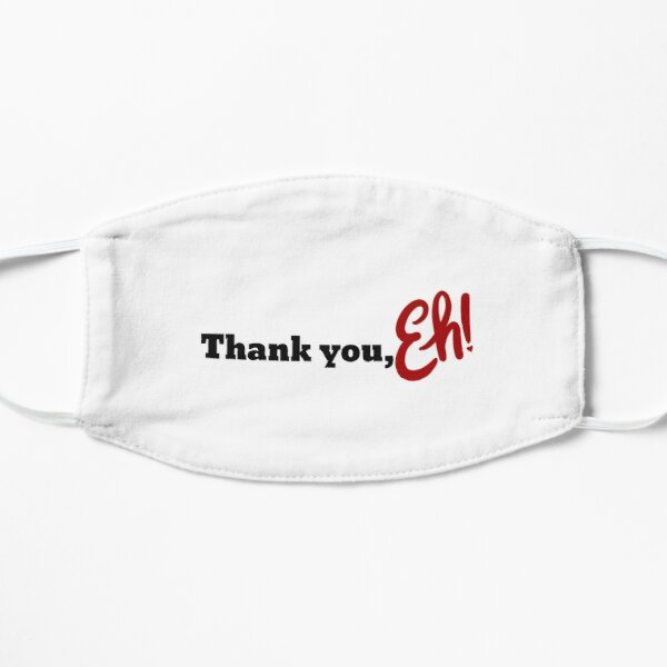 Thank you, Eh! Mask