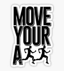 Move your ass Sticker