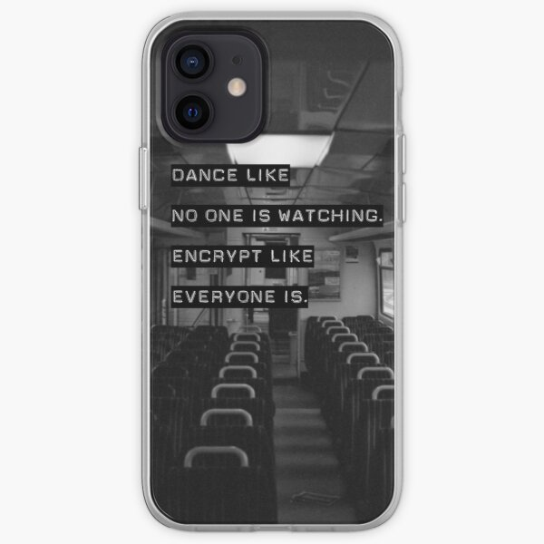 Encrypt like everyone is watching (B&W BG) iPhone Soft Case