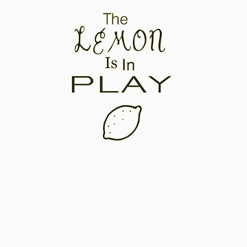 The lemon is in play by iamme2234