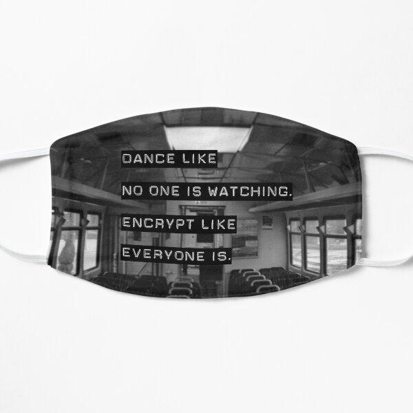 Encrypt like everyone is watching (B&W BG) Flat Mask