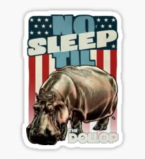 The Dollop - No Sleep Til Hippo (Clothing and Stickers) Sticker