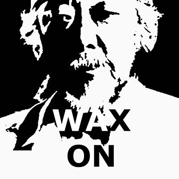 WAX ON FUCK OF  by loryzut