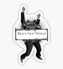 Brave new world Sticker