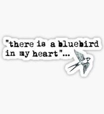 Bluebird quote Sticker
