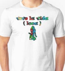 Vive la vida loca T-Shirt