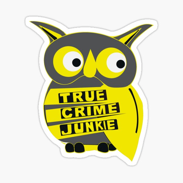 True Crime Junkie Owl  Sticker
