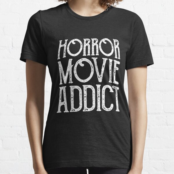 Horror Movie Addict Essential T-Shirt