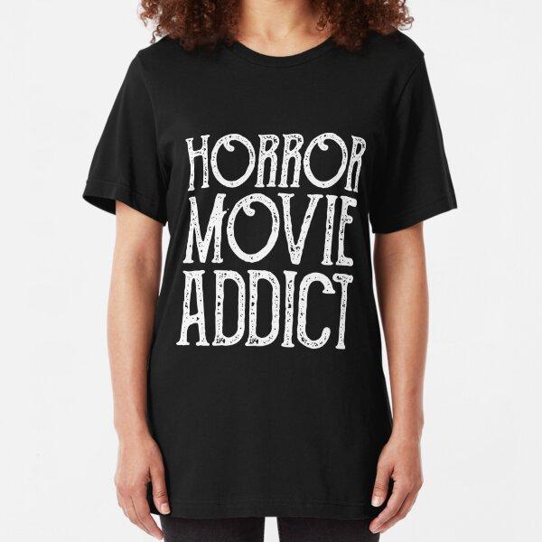 Horror Movie Addict Slim Fit T-Shirt