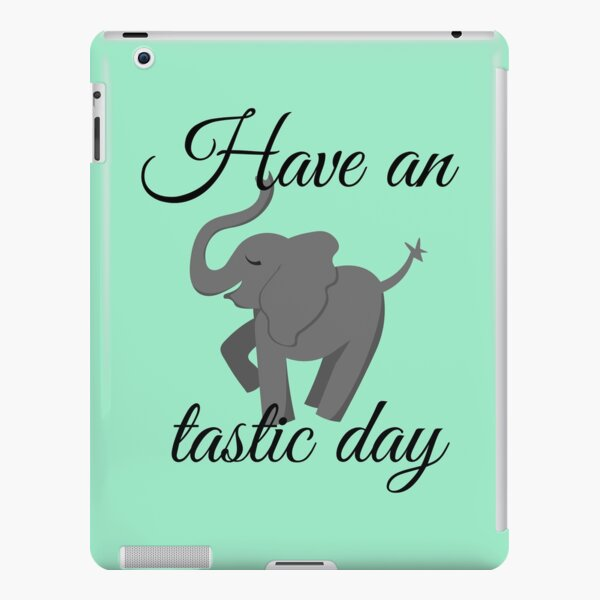 Have an elephantastic day  iPad Snap Case