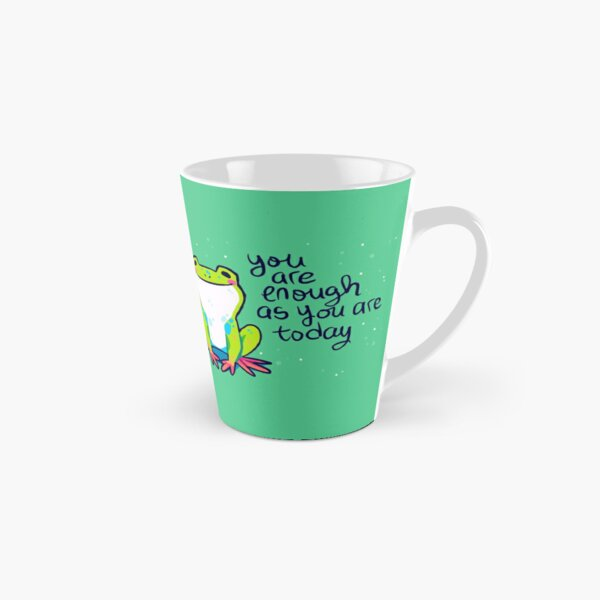 """""""You Are Enough As You Are Today"""" Tree Frog Tall Mug"""