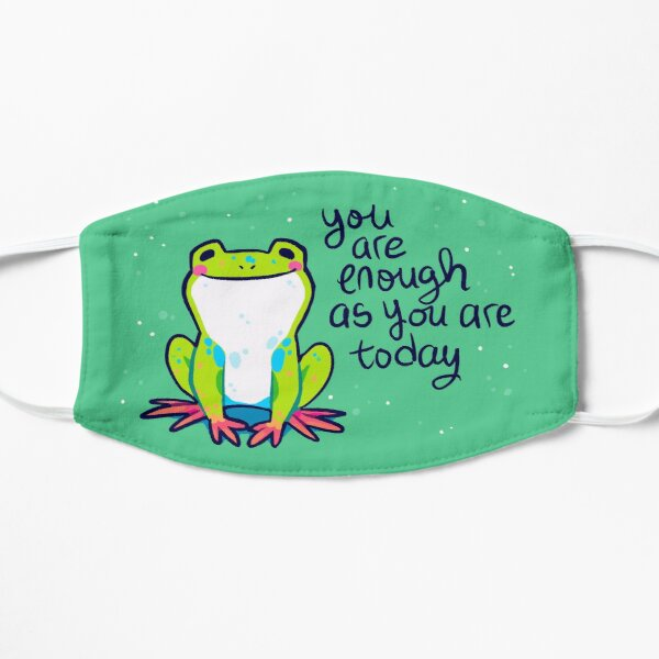 """You Are Enough As You Are Today"" Tree Frog Flat Mask"