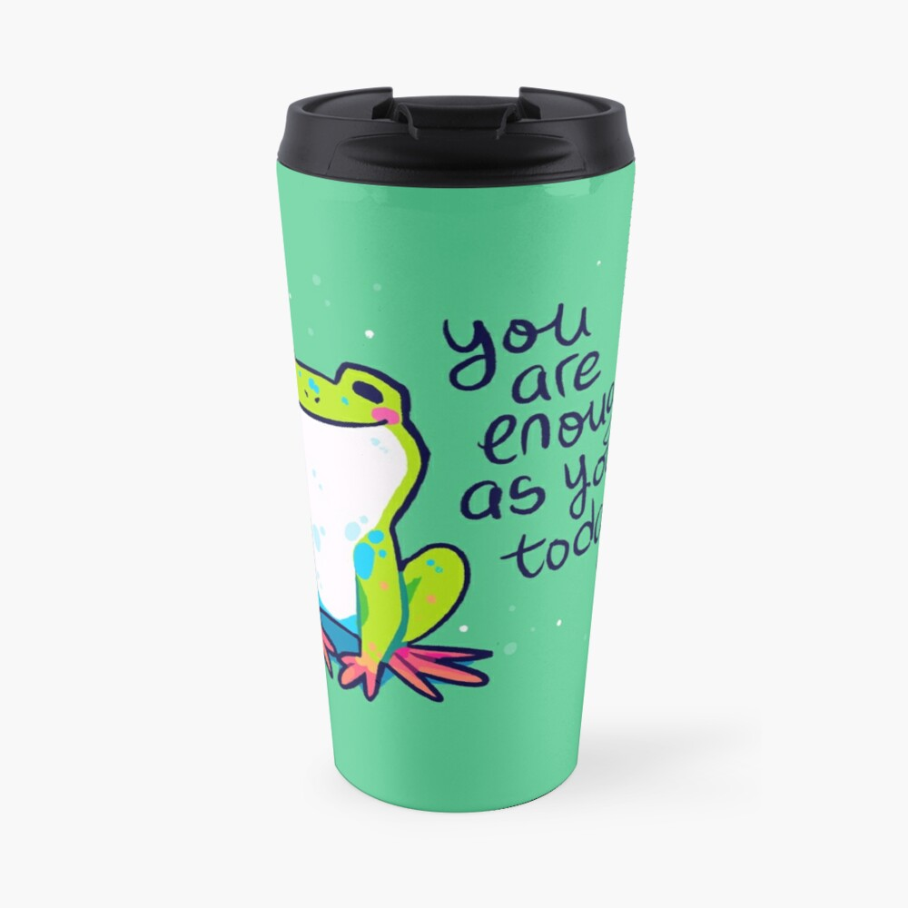 """""""You Are Enough As You Are Today"""" Tree Frog Travel Mug"""