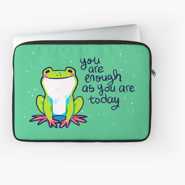 """""""You Are Enough As You Are Today"""" Tree Frog Laptop Sleeve"""