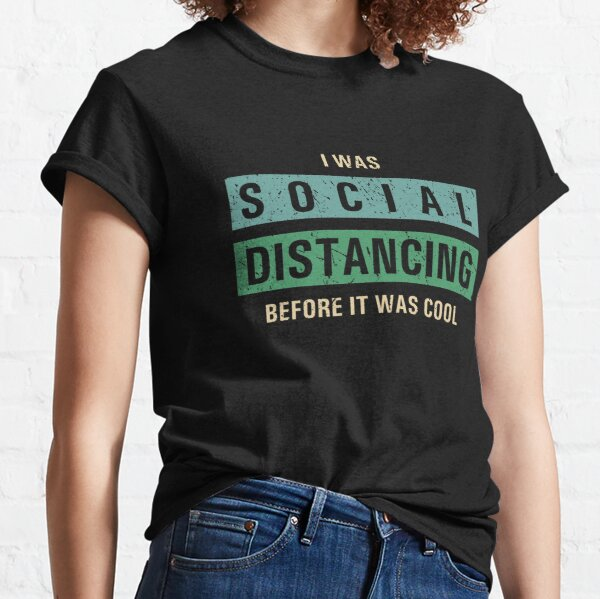 Social Distancing Funny Gifts Commemorative 2020 Mens I was Social Distancing Before It was Cool Classic T-Shirt