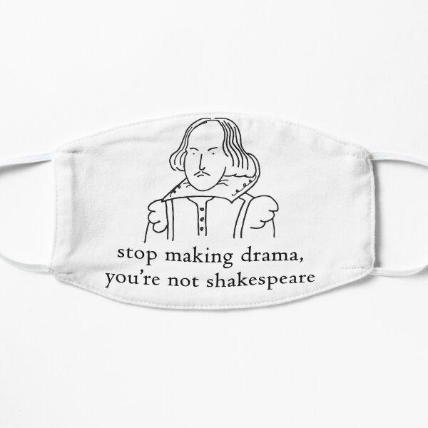 Camiseta deja de hacer drama no eres Shakespeare Mascarilla