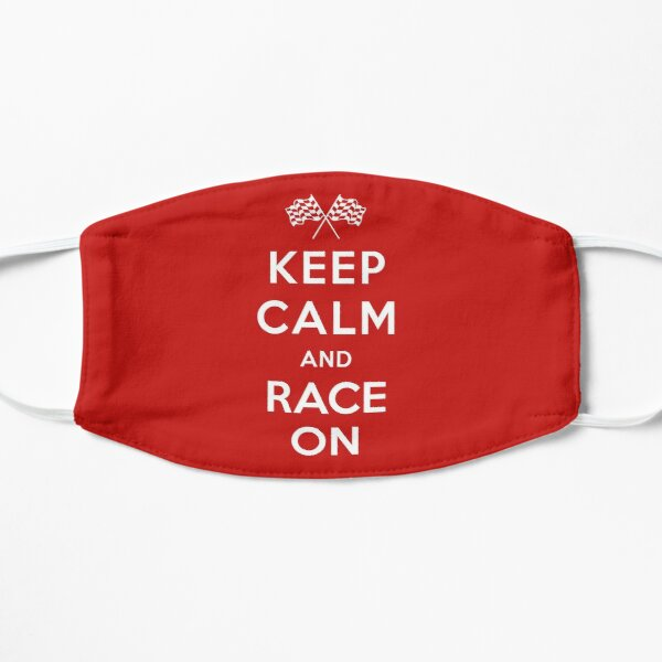Keep Calm and Race On! Mask