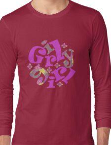 girly girl Long Sleeve T-Shirt