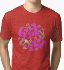 girly girl Tri-blend T-Shirt
